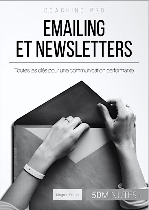 emailing et newsletters a été publié en juin 2017 par les éditions Lemaître Publishing et traduit en espagnol et en anglais
